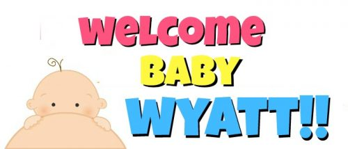 Welcome Baby Wyatt featured
